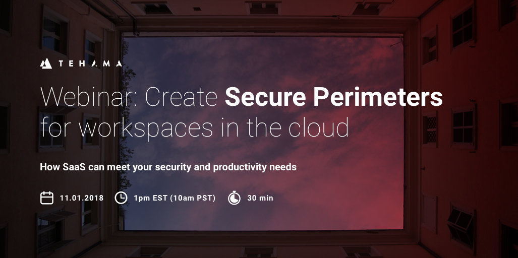 Create Secure Perimeters  for workspaces in the cloud