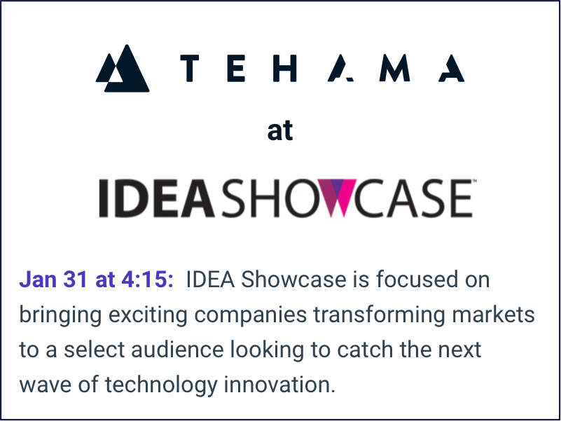 Tehama at IDEA SHOWCASE